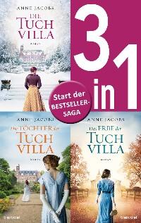 Cover Die Tuchvilla-Saga Band 1-3: - Die Tuchvilla / Die Töchter der Tuchvilla / Das Erbe der Tuchvilla (3in1-Bundle)