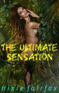 Cover The Ultimate Sensation: A Dubcon Monster Sex Story