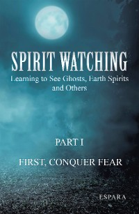 """Cover """"Spirit Watching – Part 1: First, Conquer Fear"""""""