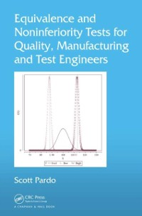 Cover Equivalence and Noninferiority Tests for Quality, Manufacturing and Test Engineers