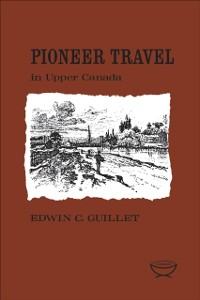 Cover Pioneer Travel in Upper Canada