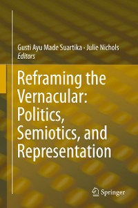 Cover Reframing the Vernacular: Politics, Semiotics, and Representation