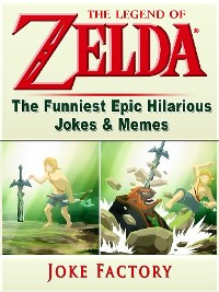Cover The Legend of Zelda The Funniest Epic Hilarious Jokes & Memes