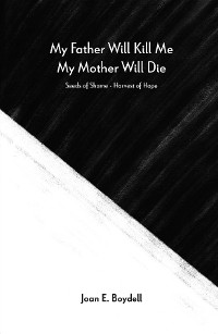 Cover My Father Will Kill Me, My Mother Will Die