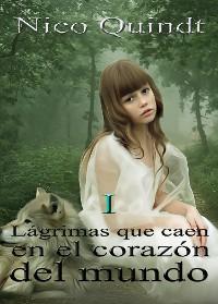 Cover Lágrimas que caen en el corazón del mundo