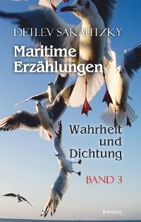 Cover Maritime Erzählungen - Wahrheit und Dichtung (Band 3)