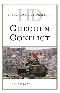 Cover Historical Dictionary of the Chechen Conflict