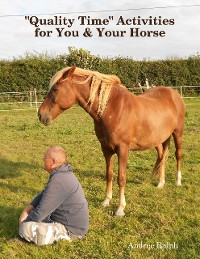 """Cover """"Quality Time"""" Activities for You & Your Horse"""