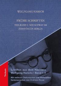 Cover Frühe Schriften. Teilband 1: Neuaufbau im zerstörten Berlin