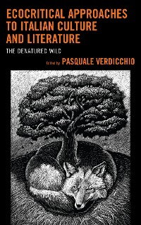 Cover Ecocritical Approaches to Italian Culture and Literature