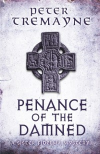Cover Penance of the Damned (Sister Fidelma Mysteries Book 27)