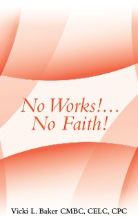 Cover No Works!...No Faith!