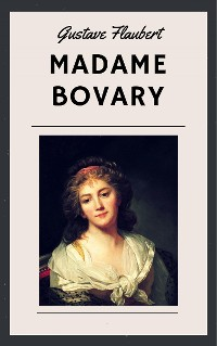 Cover Gustave Flaubert: Madame Bovary (English Edition)