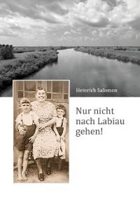 Cover Nur nicht nach Labiau gehen!