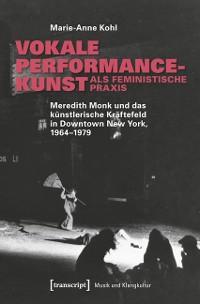 Cover Vokale Performancekunst als feministische Praxis