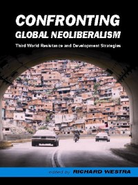Cover Confronting Global Neoliberalism