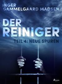 Cover Der Reiniger: Neue Spuren - Teil 4