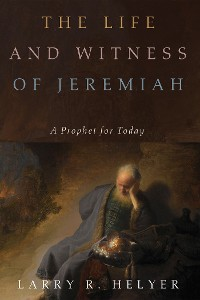 Cover The Life and Witness of Jeremiah