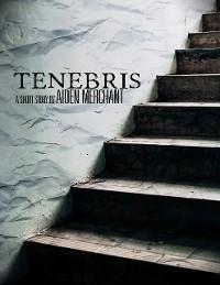 Cover Tenebris: A Short Story
