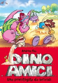 Cover Una preistogita da brividi. Dinoamici. Vol. 8