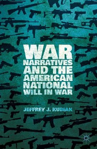 Cover War Narratives and the American National Will in War