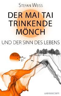 Cover Der Mai Tai trinkende Mönch und der Sinn des Lebens