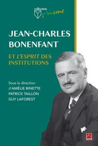 Cover Jean-Charles Bonenfant et l'esprit des institutions