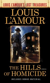 Cover Hills of Homicide (Louis L'Amour's Lost Treasures)