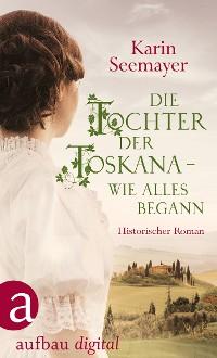 Cover Die Tochter der Toskana – wie alles begann