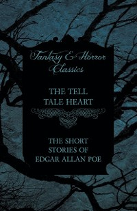 Cover Tell Tale Heart - The Short Stories of Edgar Allan Poe (Fantasy and Horror Classics)
