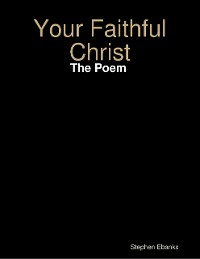 Cover Your Faithful Christ: The Poem