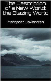 Cover The Description of a New World: the Blazing World (New Classics)