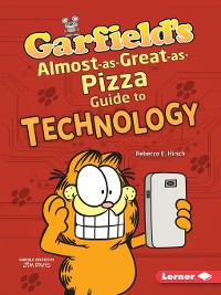 Cover Garfield's ® Almost-as-Great-as-Pizza Guide to Technology