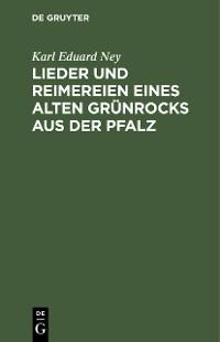 Cover Lieder und Reimereien eines alten Grünrocks aus der Pfalz