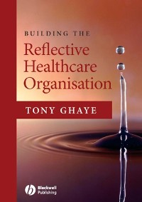 Cover Building the Reflective Healthcare Organisation