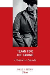 Cover Texan For The Taking (Mills & Boon Desire) (Boone Brothers of Texas, Book 1)