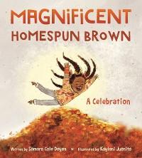 Cover Magnificent Homespun Brown: A Celebration