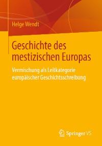 Cover Geschichte des mestizischen Europas