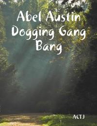 Cover Abel Austin Dogging Gang Bang