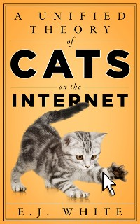Cover A Unified Theory of Cats on the Internet
