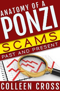 Cover Anatomy of a Ponzi Scheme: Scams Past and Present