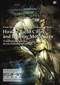 Cover How to Build Cities and Destroy Motorways