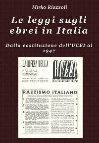 Cover Le leggi sugli ebrei in Italia Dalla costituzione dell'UCEI al reintegro nella società