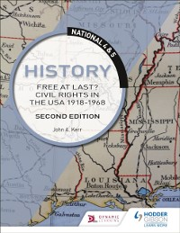Cover National 4 & 5 History: Free at Last? Civil Rights in the USA 1918-1968: Second Edition