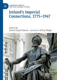 Cover Ireland's Imperial Connections, 1775–1947