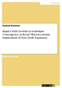 Cover Rapid Credit Growth in Azerbaijan: Convergence or Boom? Macroeconomic Implications of Fast Credit Expansion