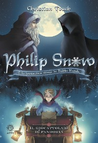 Cover Philip Snow e la fantastica storia di Babbo Natale
