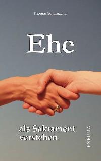 Cover Ehe als Sakrament verstehen
