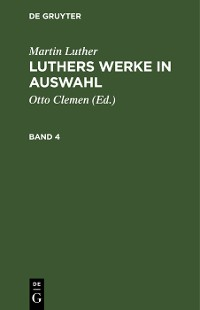 Cover Martin Luther: Luthers Werke in Auswahl. Band 4