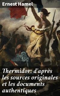 Cover Thermidor: d'après les sources originales et les documents authentiques